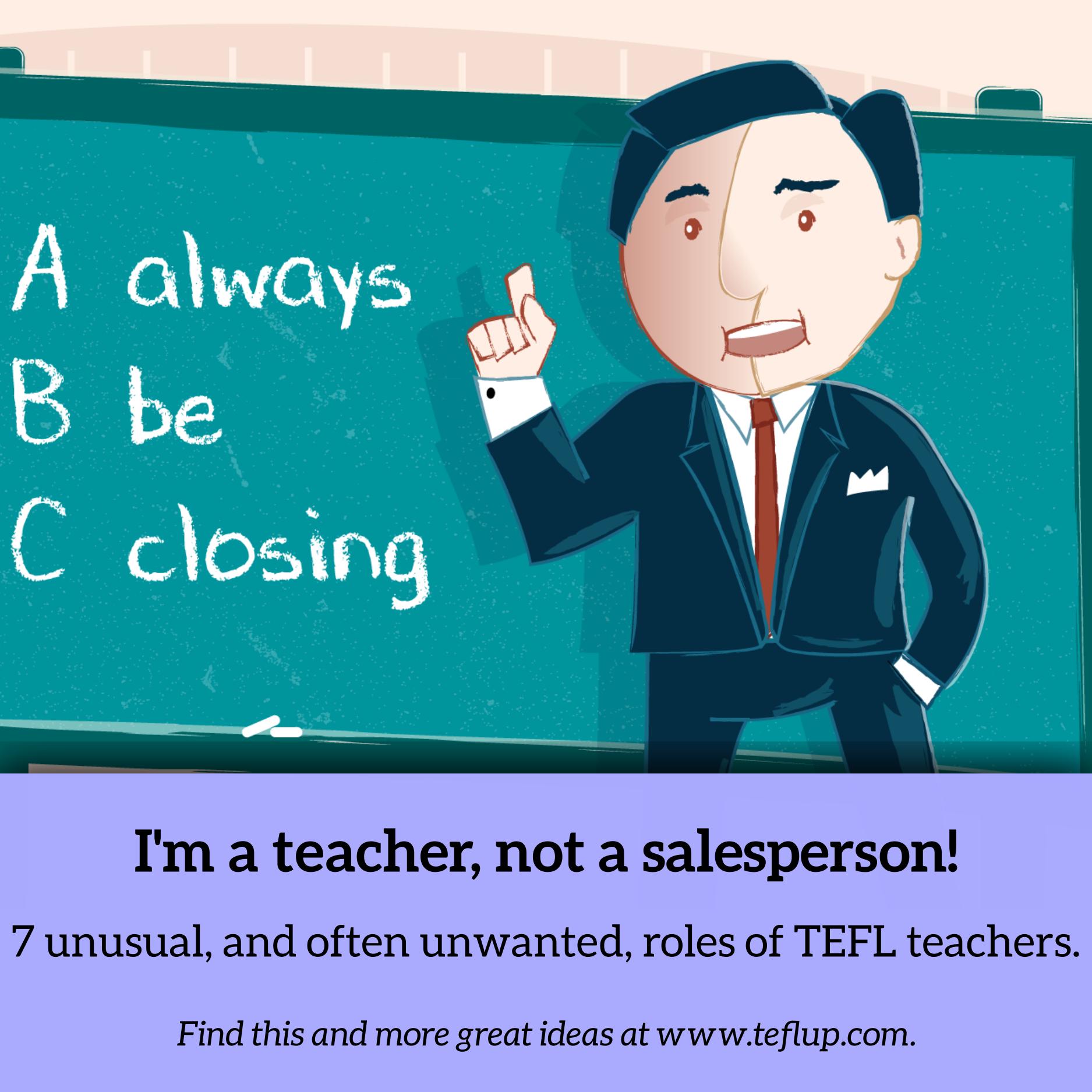 I'm a teacher. I'm not a ...