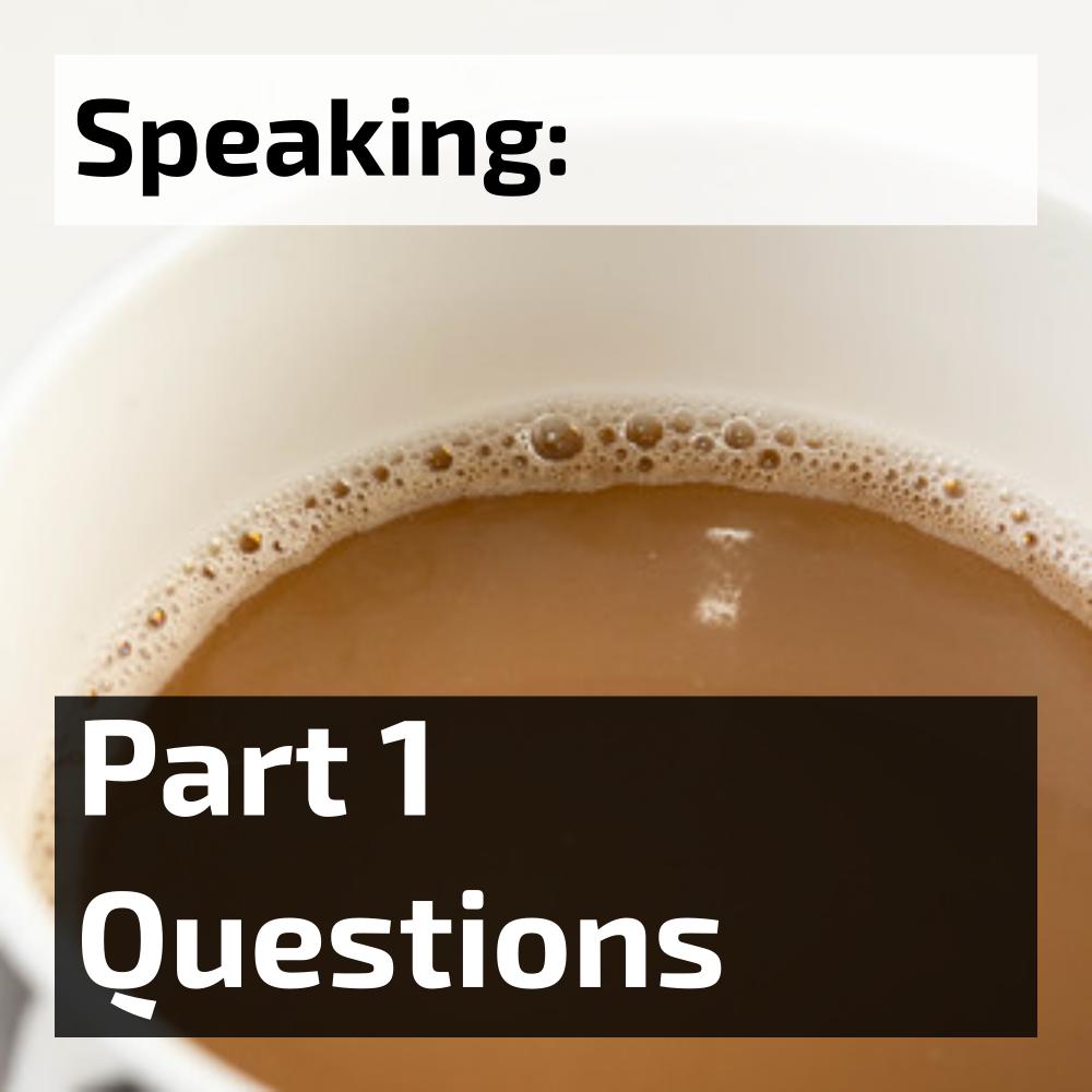IELTS speaking part 1 questions